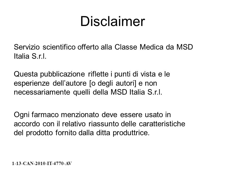 Disclaimer 1-13-CAN-2010-IT-4770-AV Servizio scientifico offerto alla Classe Medica da MSD Italia S.r.l.