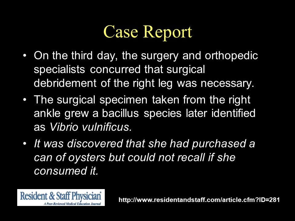 Case Report On the third day, the surgery and orthopedic specialists concurred that surgical debridement of the right leg was necessary. The surgical