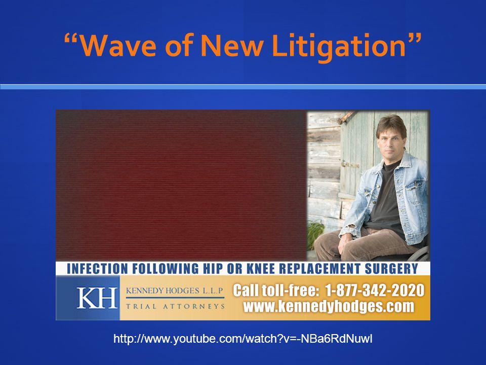 Wave of New Litigation http://www.youtube.com/watch?v=-NBa6RdNuwI