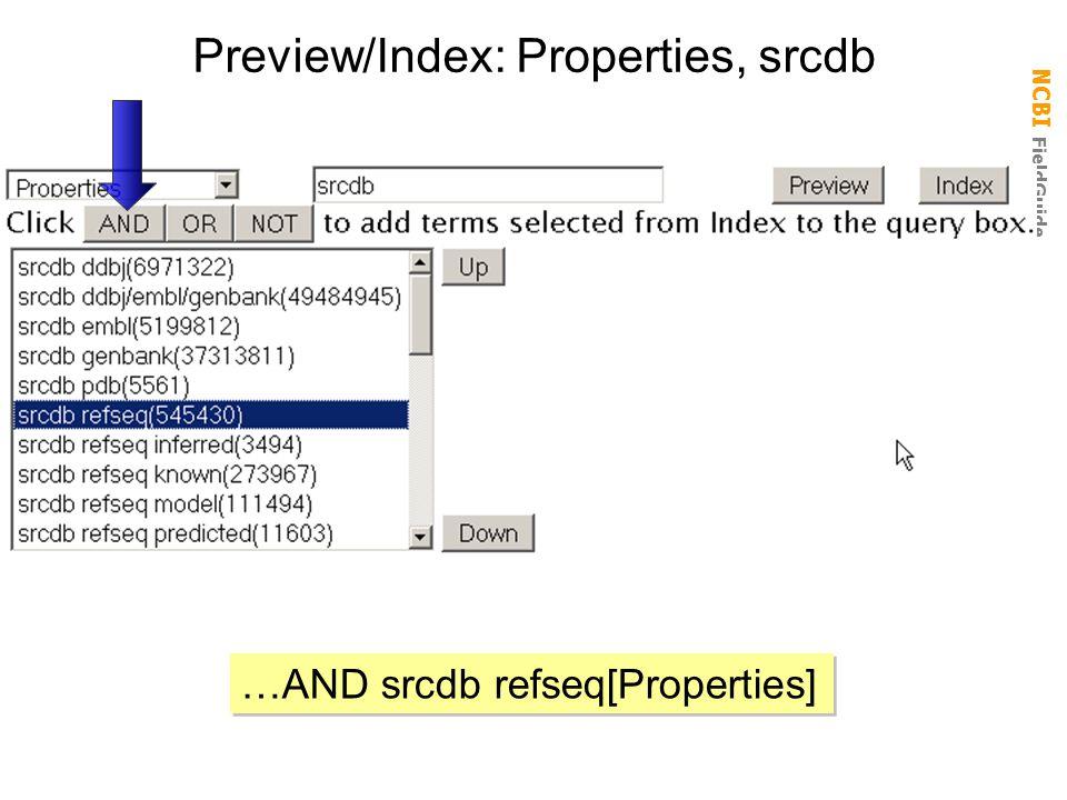 NCBI FieldGuide Preview/Index: Properties, srcdb …AND srcdb refseq[Properties]