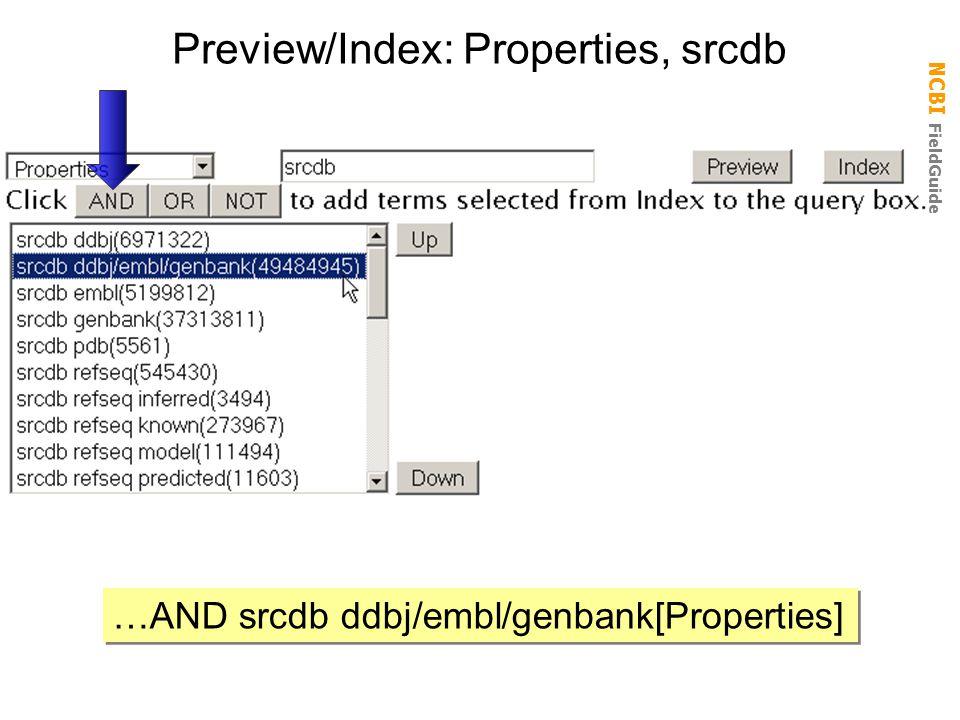 NCBI FieldGuide Preview/Index: Properties, srcdb …AND srcdb ddbj/embl/genbank[Properties]