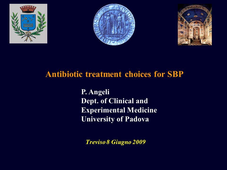 Antibiotic treatment choices for SBP Treviso 8 Giugno 2009 P.