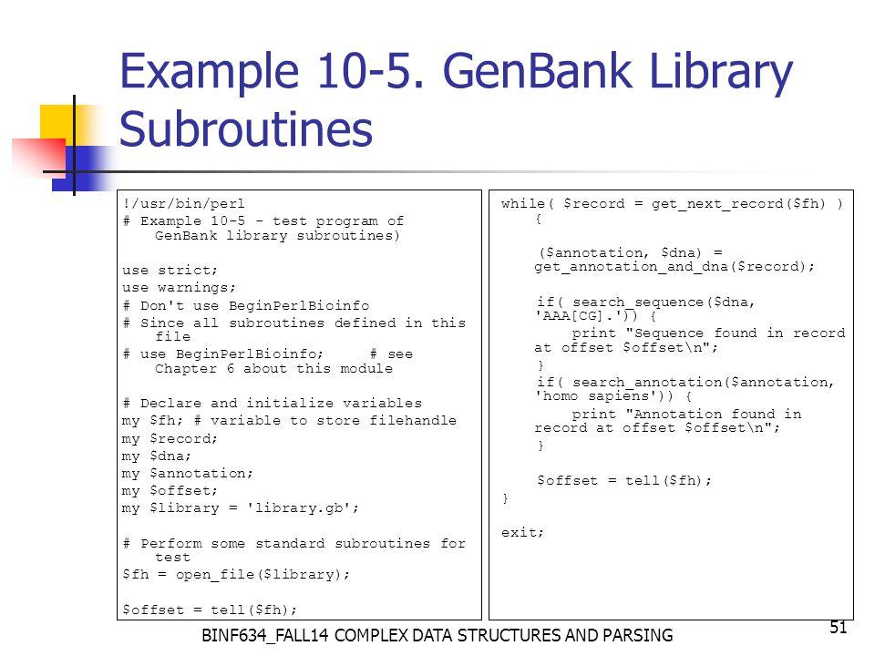 BINF634_FALL14 COMPLEX DATA STRUCTURES AND PARSING 51 Example 10-5.