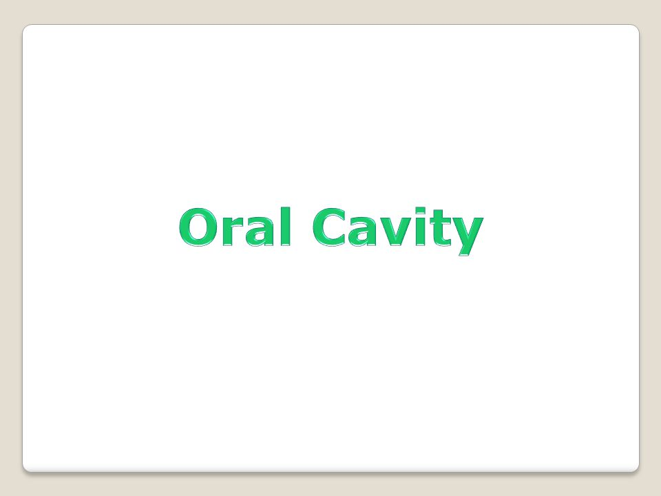  The first enlarged part of tract is the oral cavity.