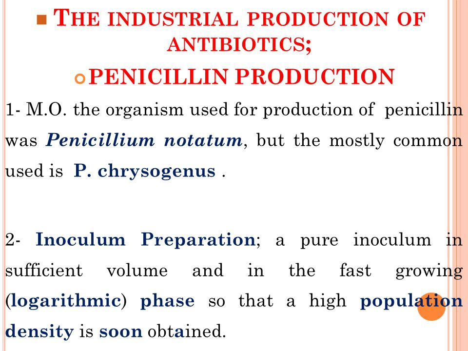 T HE INDUSTRIAL PRODUCTION OF ANTIBIOTICS ; PENICILLIN PRODUCTION 1- M.O.