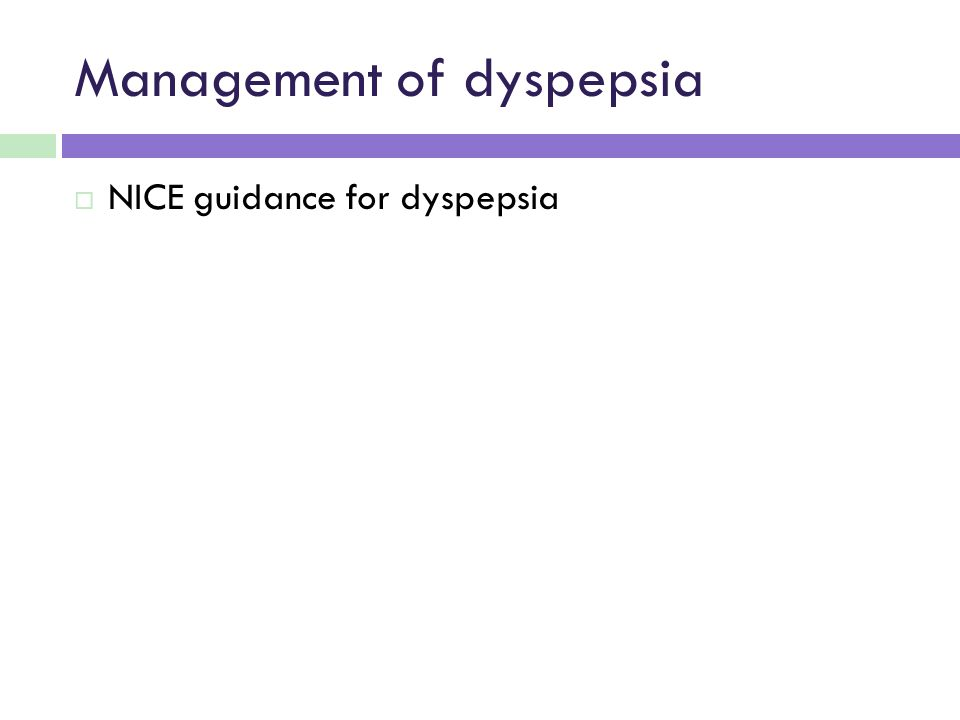  NICE guidance for dyspepsia Management of dyspepsia