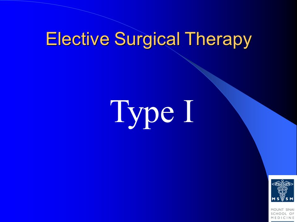 Elective Surgical Therapy Type I