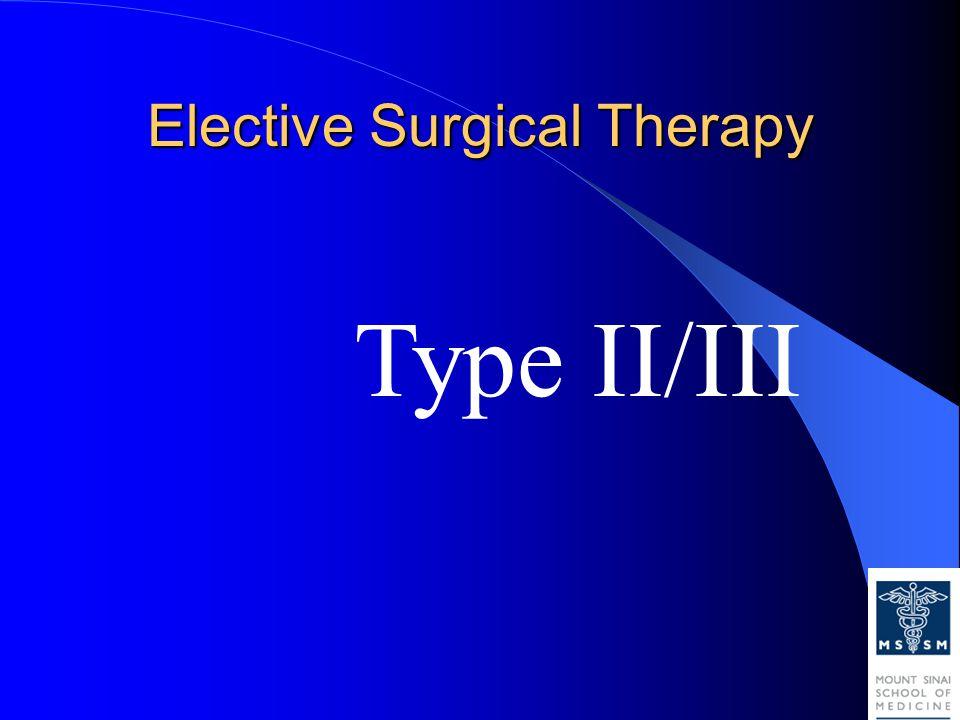 Elective Surgical Therapy Type II/III