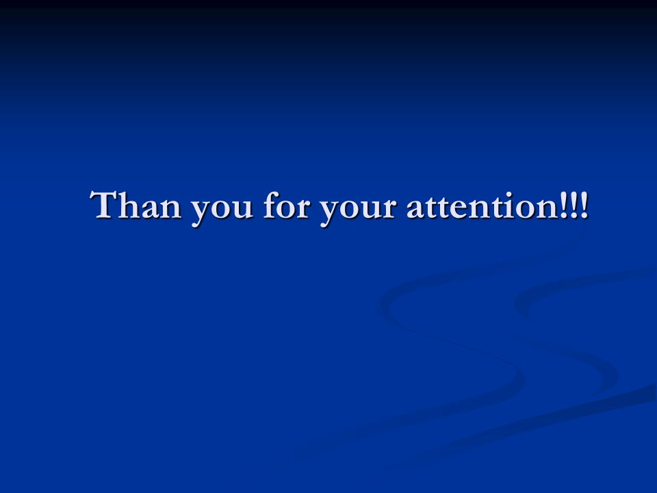 Than you for your attention!!!