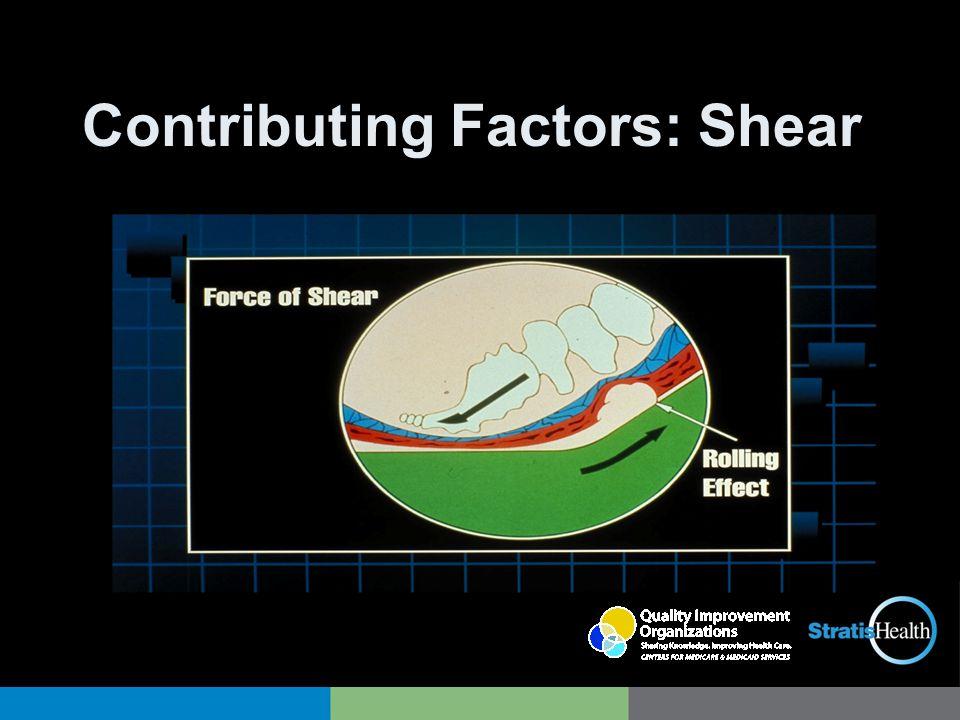 Contributing Factors: Shear