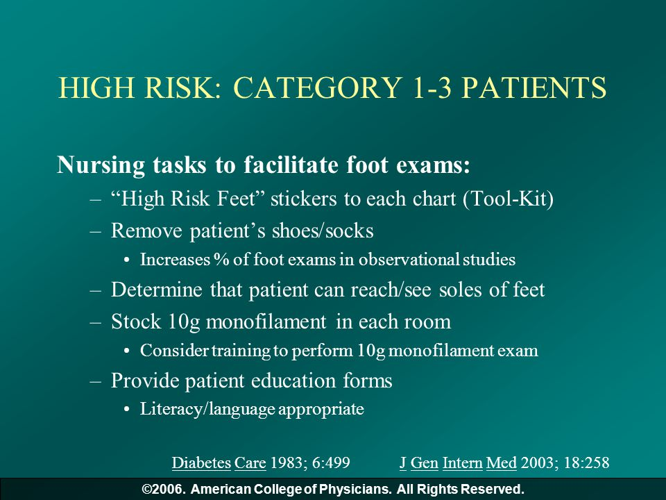 """HIGH RISK: CATEGORY 1-3 PATIENTS Nursing tasks to facilitate foot exams: –""""High Risk Feet"""" stickers to each chart (Tool-Kit) –Remove patient's shoes/s"""