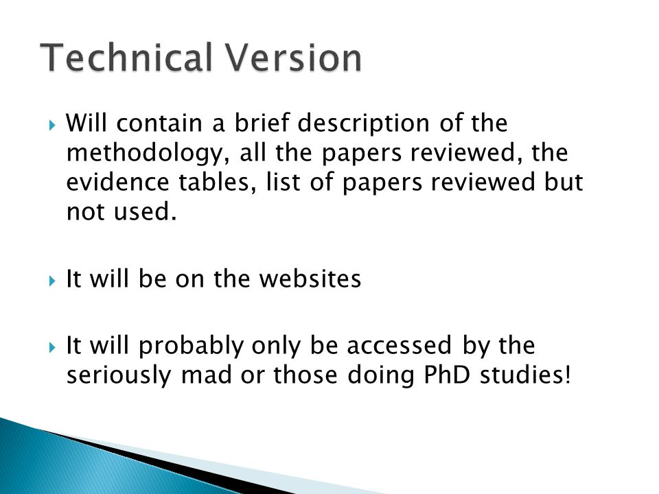  Will contain a brief description of the methodology, all the papers reviewed, the evidence tables, list of papers reviewed but not used.