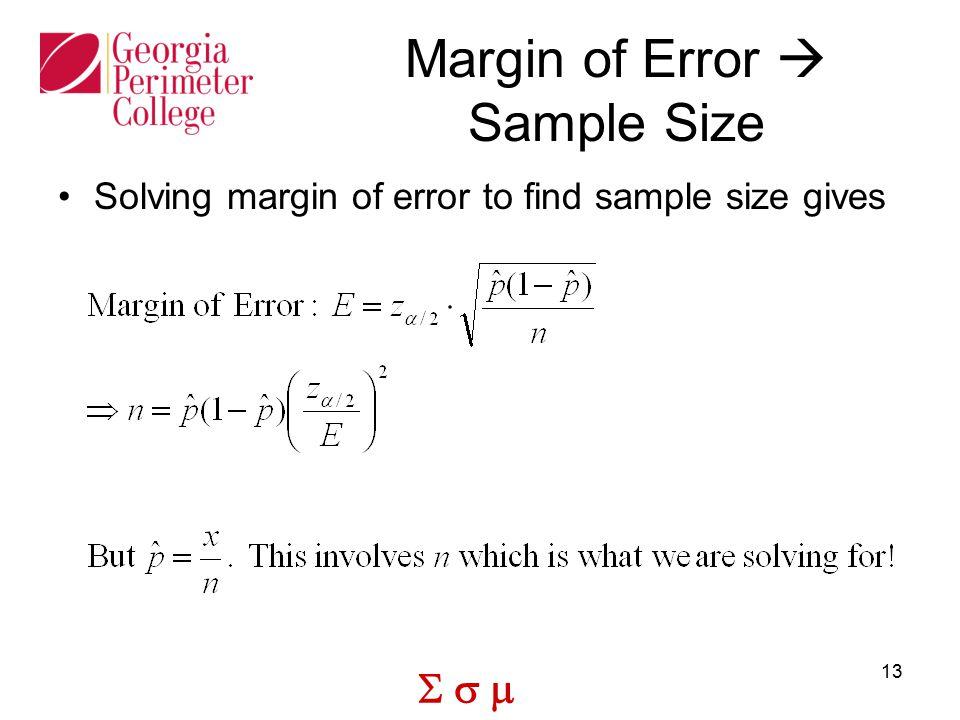  13 Margin of Error  Sample Size Solving margin of error to find sample size gives