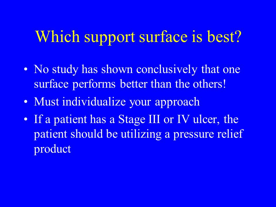 Which support surface is best.