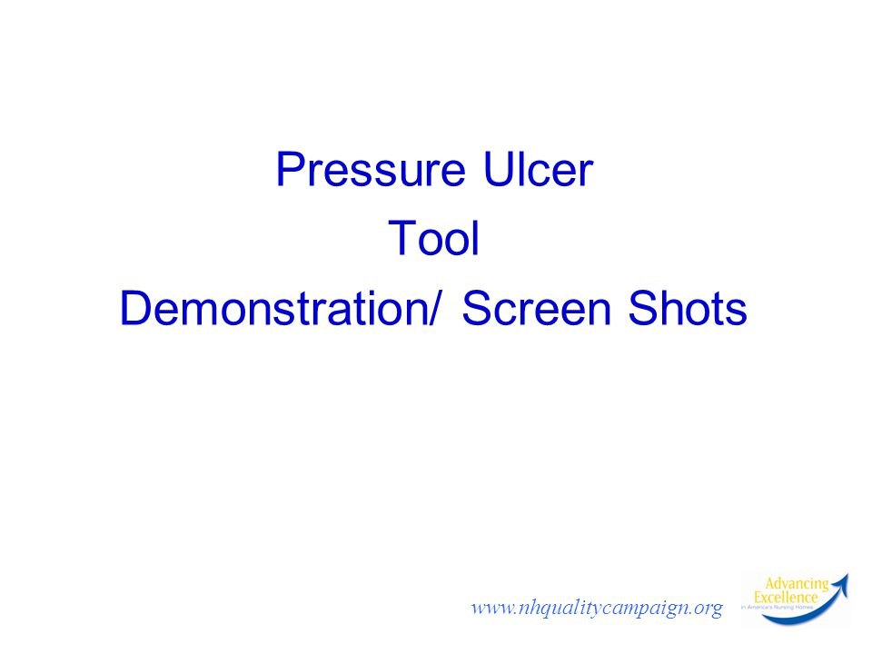 www.nhqualitycampaign.org Pressure Ulcer Tool Demonstration/ Screen Shots