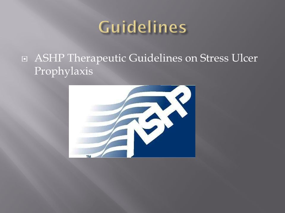  ASHP Therapeutic Guidelines on Stress Ulcer Prophylaxis