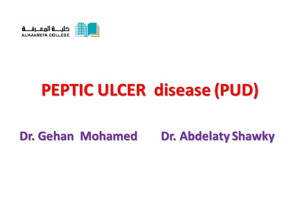 PEPTIC ULCER disease (PUD) Dr. Gehan Mohamed Dr. Abdelaty Shawky