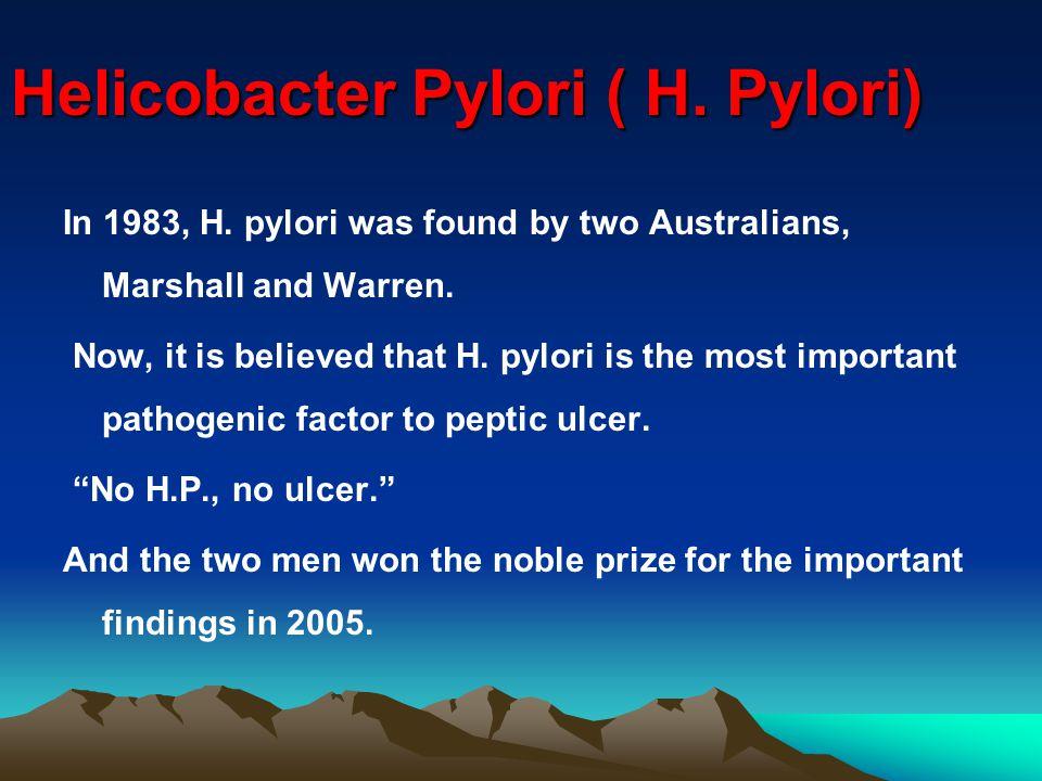 Helicobacter Pylori ( H. Pylori) In 1983, H.