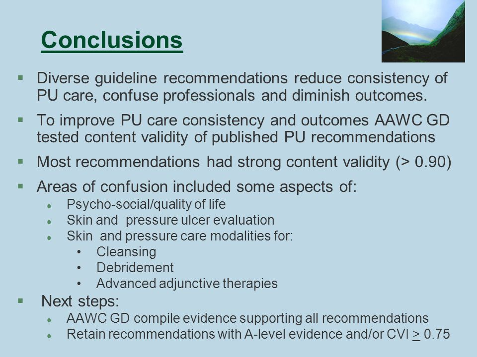 Conclusions §Diverse guideline recommendations reduce consistency of PU care, confuse professionals and diminish outcomes.