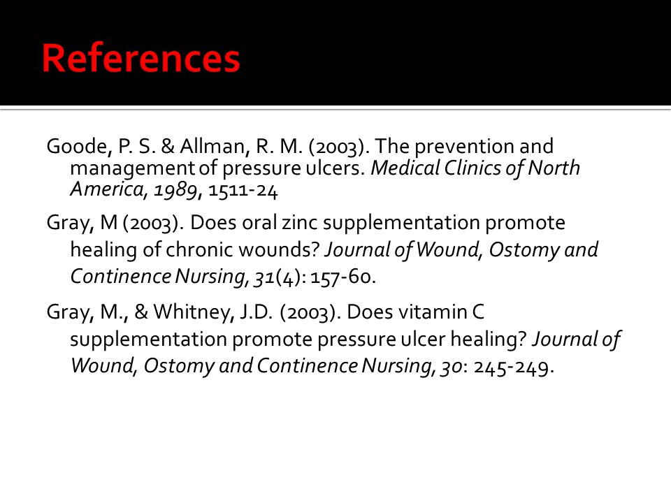 Goode, P. S. & Allman, R. M. (2003). The prevention and management of pressure ulcers.