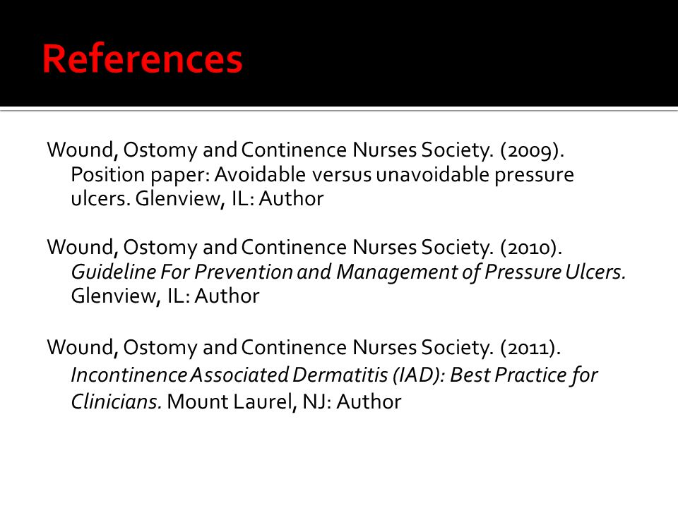 Wound, Ostomy and Continence Nurses Society. (2009).