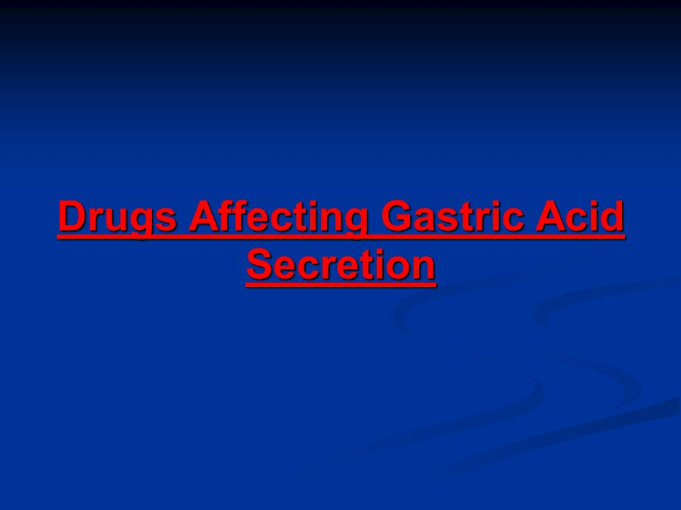 Drugs Affecting Gastric Acid Secretion