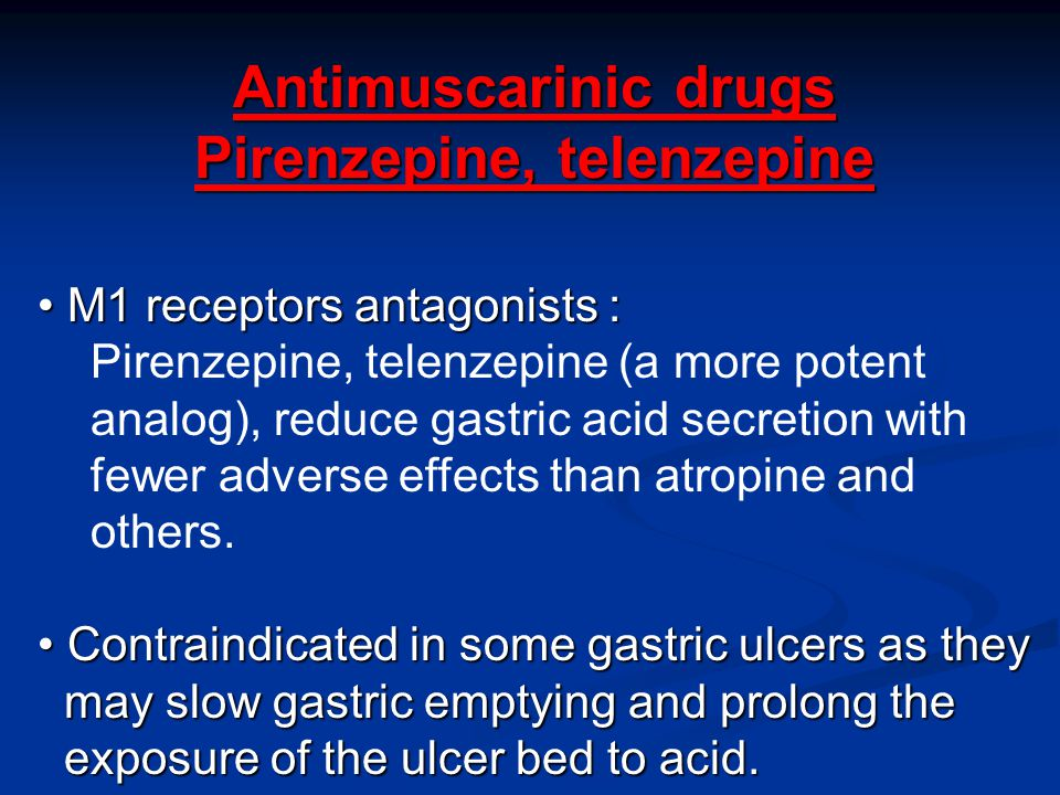 Antimuscarinic drugs Pirenzepine, telenzepine M1 receptors antagonists : M1 receptors antagonists : Pirenzepine, telenzepine (a more potent analog), r