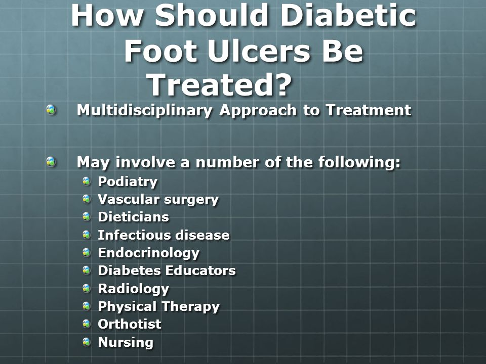 How Should Diabetic Foot Ulcers Be Treated.