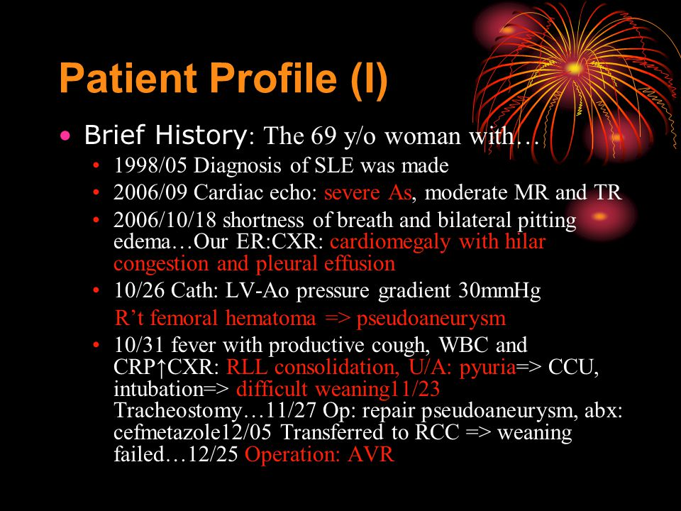 Patient Profile (II) 2007/01/05 B/C, S/C, CVP tip: Pseudomonas 2007/01/10: hemorrhoid bleeding with coffee-ground drainage 2007/01/16: Try CPAP0 2007/1/18: LGI bleeding 2007/01/19: Rectal ulcer  sucrate r 2007/01/20: Still blood clot in stool  NPO*1 day 2007/01/22: still bloody stool  NPO, ID: keep diflucan 2007/01/23: B/C(01/21): GNB, ID: add ceftriaxone, DC ciproxin 2007/01/24: GI-rectal ulcer 3 cm in diameter, 5 cm above AV 2007/01/25: tongue bleeding  ENT packing 2007/01/26: fever, culture, ID: add vanco ……..