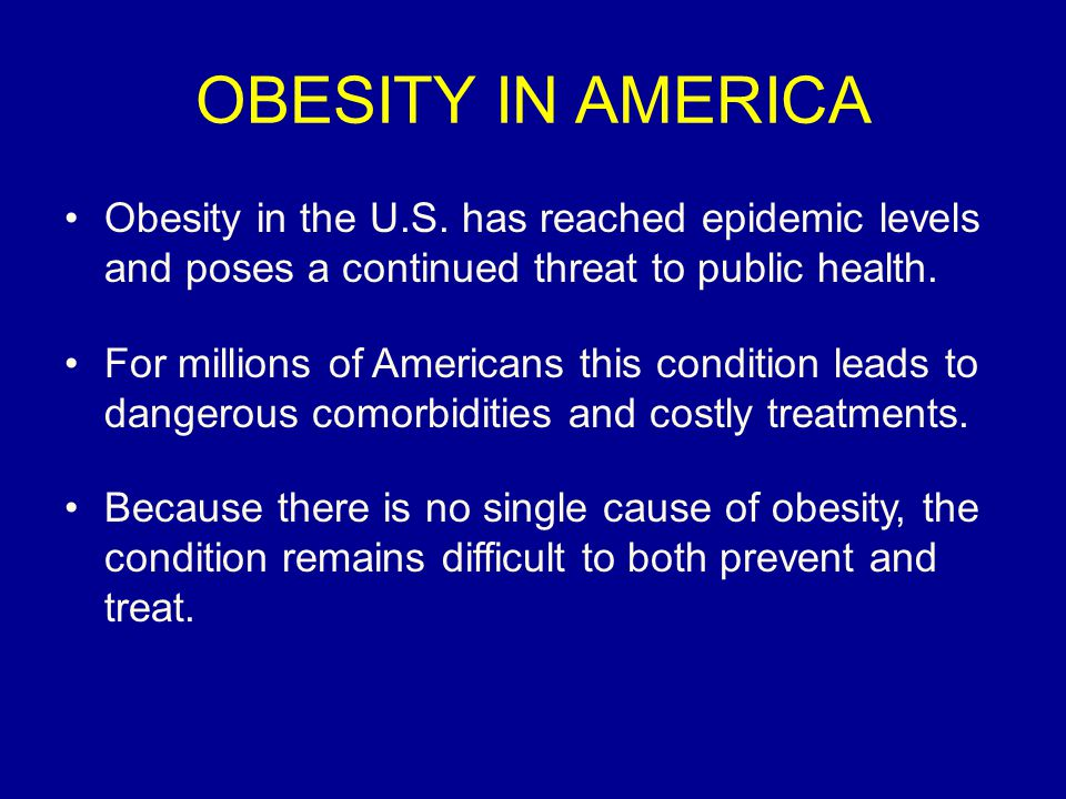 OBESITY IN AMERICA Obesity in the U.S.
