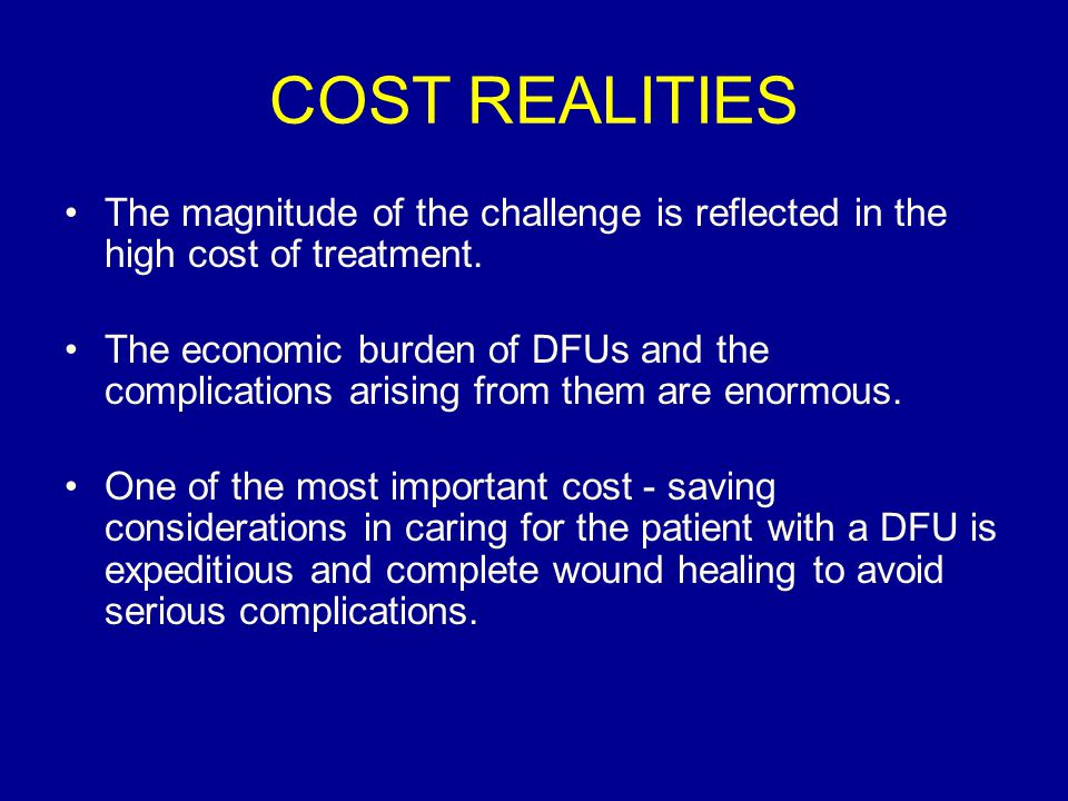 COST REALITIES The magnitude of the challenge is reflected in the high cost of treatment.