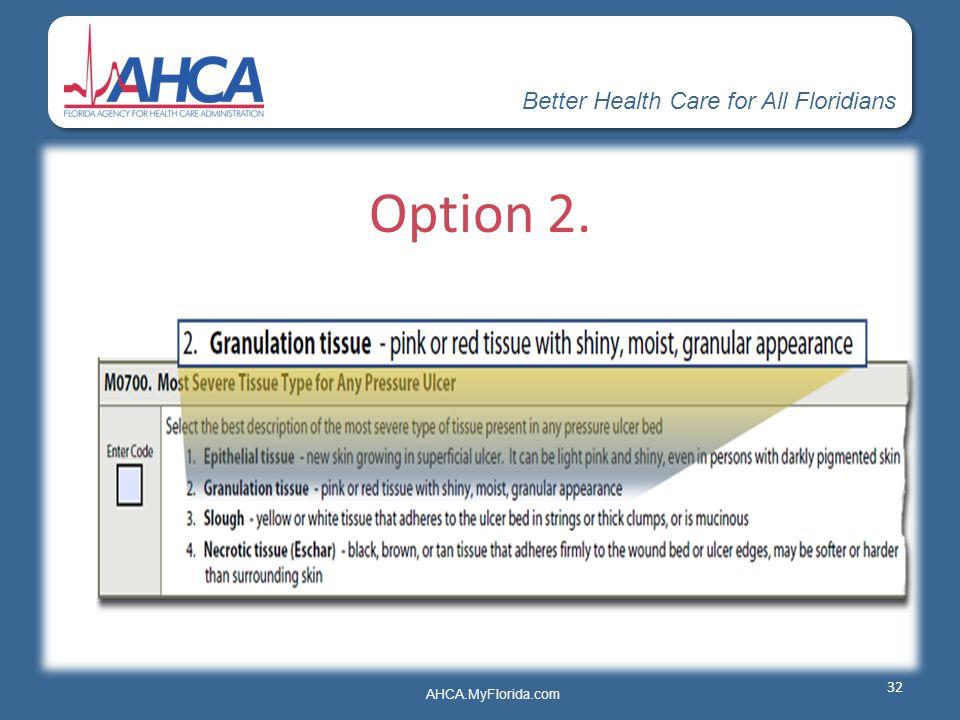Better Health Care for All Floridians AHCA.MyFlorida.com Option 2. 32