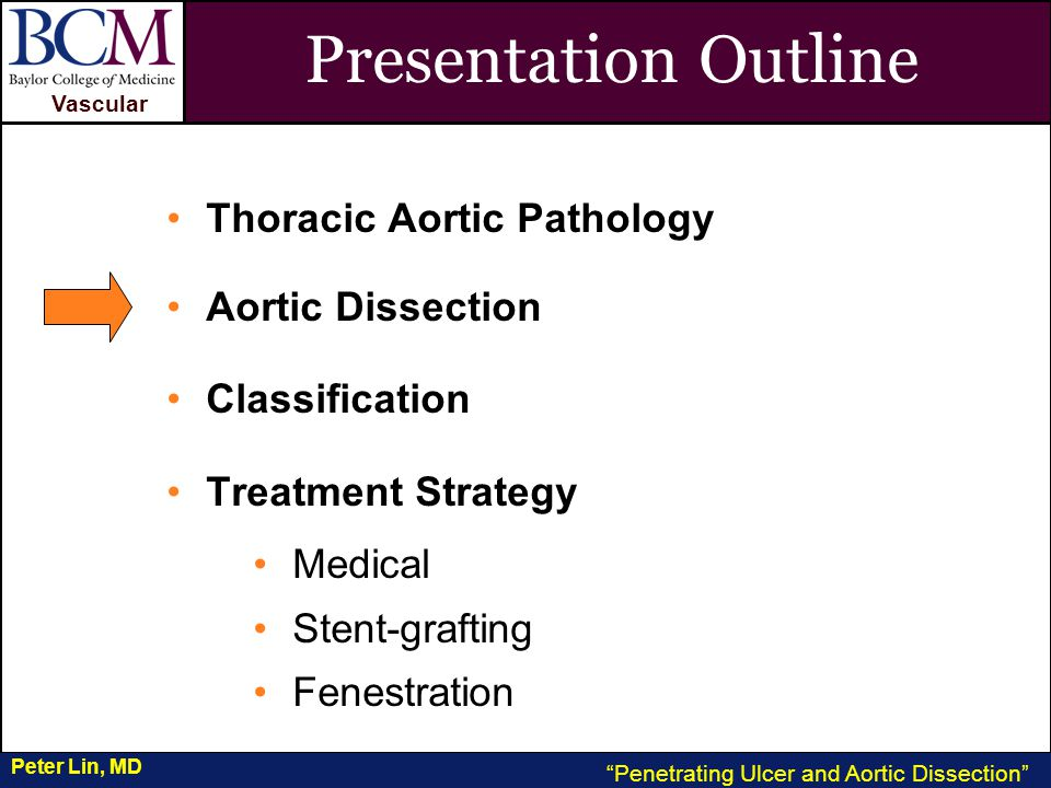 VASCULAR Vascular Penetrating Ulcer and Aortic Dissection Peter Lin, MD Class 1: Classic dissection