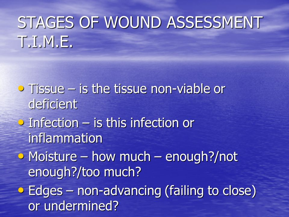 STAGES OF WOUND ASSESSMENT T.I.M.E.