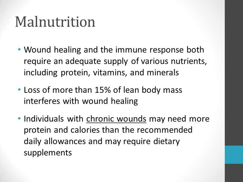 Malnutrition Wound healing and the immune response both require an adequate supply of various nutrients, including protein, vitamins, and minerals Los