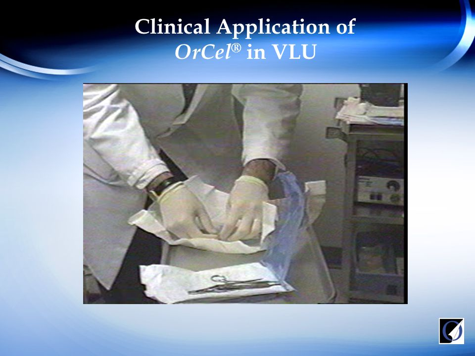 Clinical Application of OrCel ® in VLU