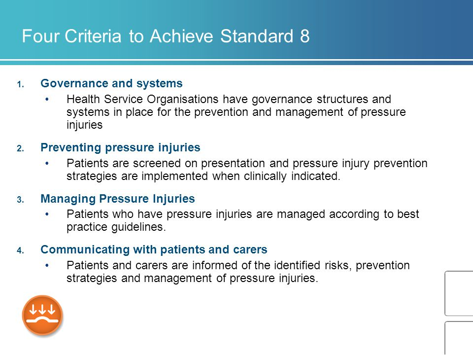 Four Criteria to Achieve Standard 8 1. Governance and systems Health Service Organisations have governance structures and systems in place for the pre