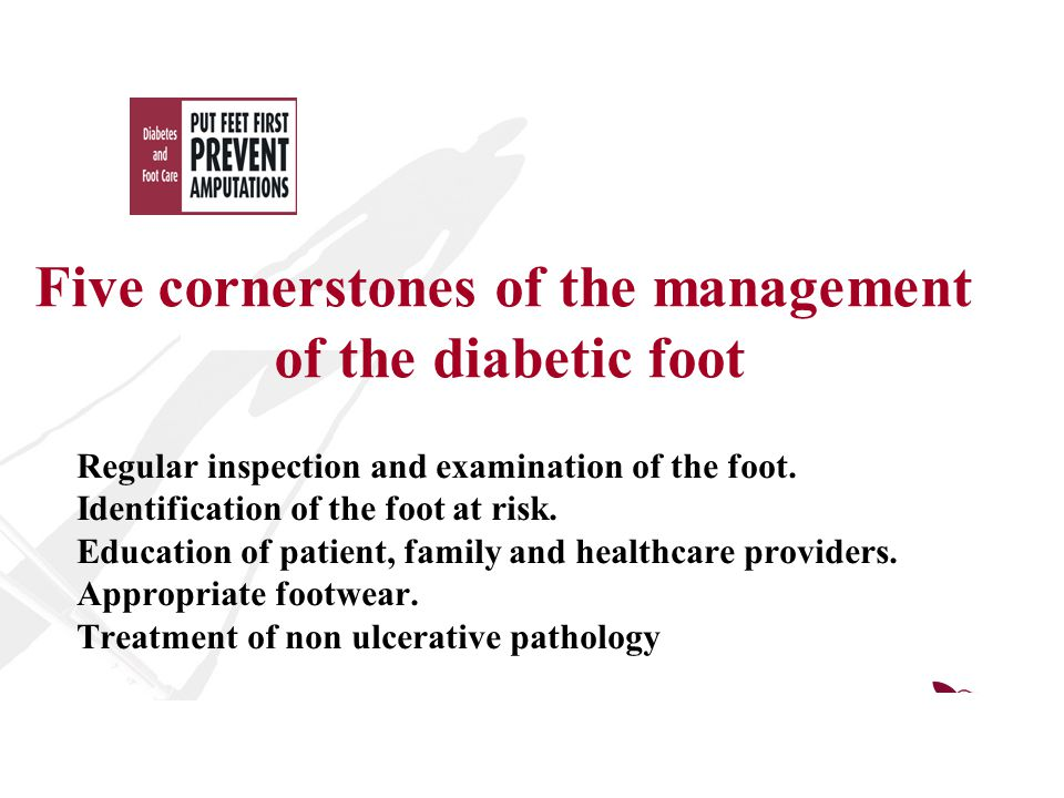 Five cornerstones of the management of the diabetic foot Regular inspection and examination of the foot.
