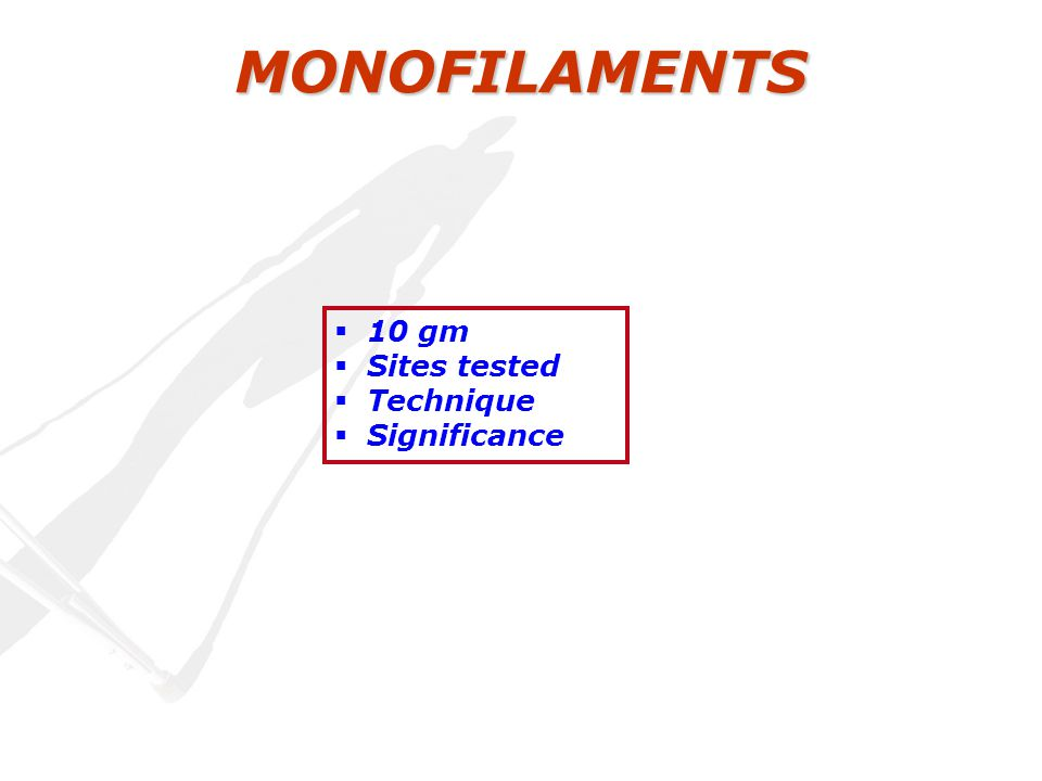 MONOFILAMENTS  10 gm  Sites tested  Technique  Significance