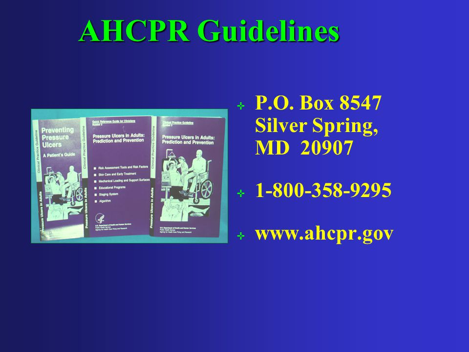 HCFA Guidelines ; Pressure relief equipment ; Routine turning ; Careful handling by staff members ; Hydration ; Education of Patient and Family