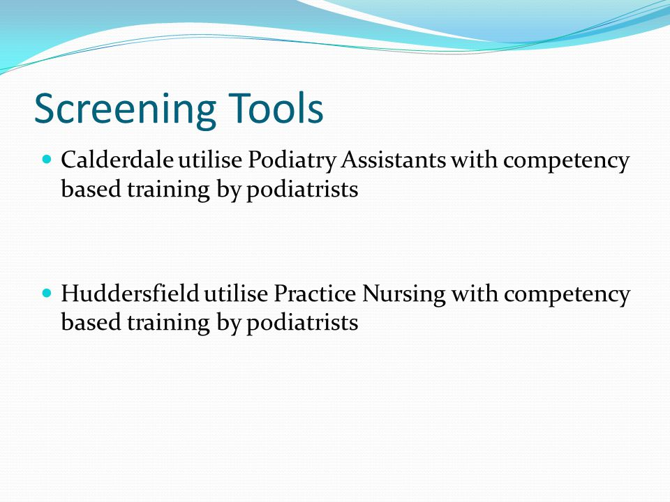 Screening Tools Calderdale utilise Podiatry Assistants with competency based training by podiatrists Huddersfield utilise Practice Nursing with competency based training by podiatrists
