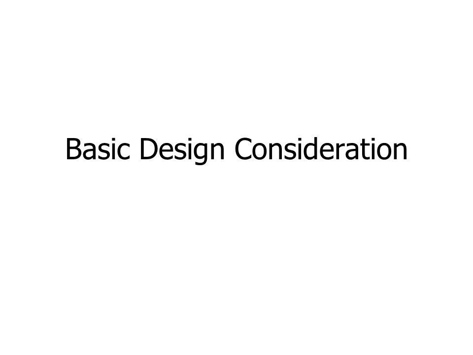 Basic Design Consideration