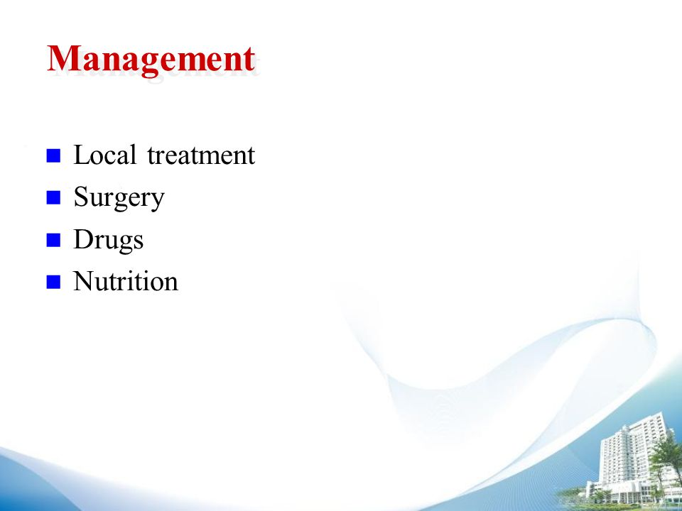 Management Local treatment Surgery Drugs Nutrition