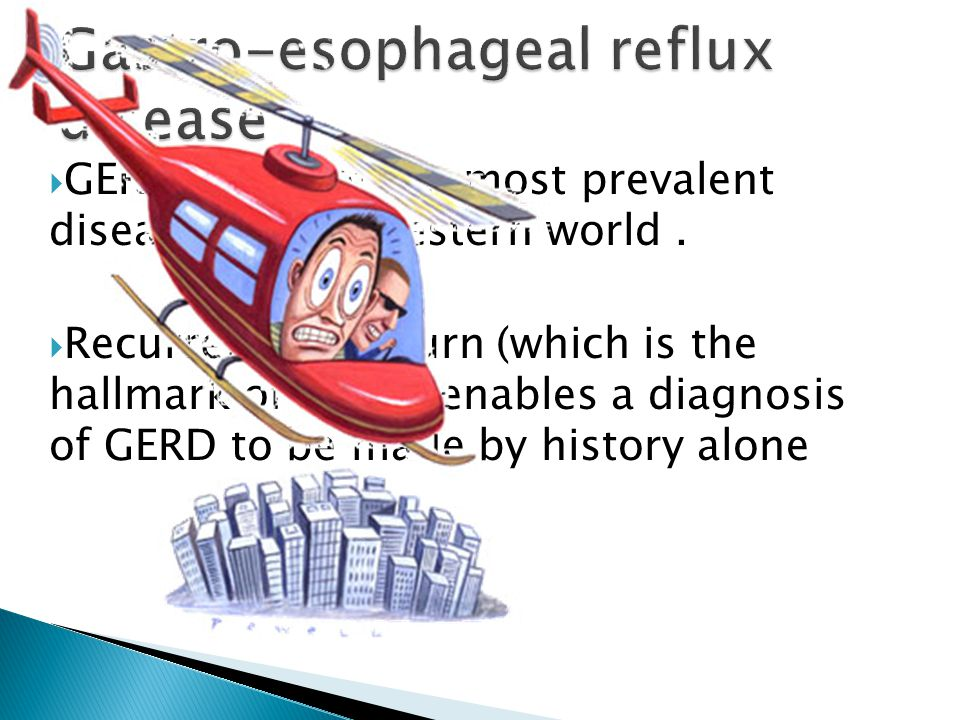  GERD is one of the most prevalent diseases in the western world.
