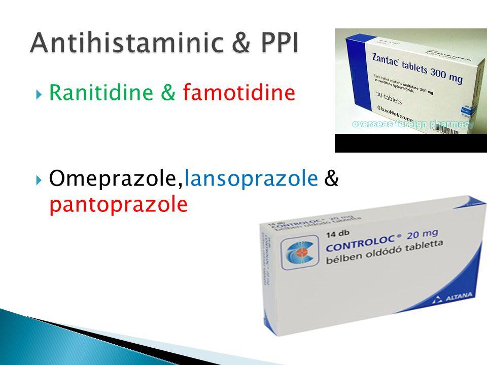 Ranitidine & famotidine  Omeprazole,lansoprazole & pantoprazole