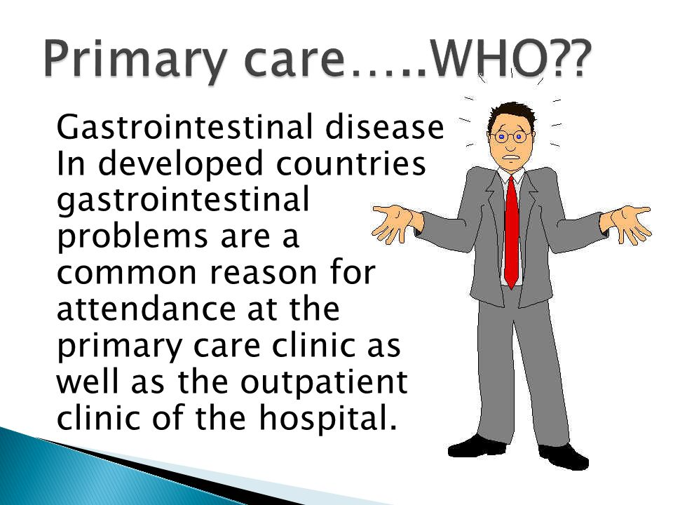 Gastrointestinal disease In developed countries gastrointestinal problems are a common reason for attendance at the primary care clinic as well as the outpatient clinic of the hospital.