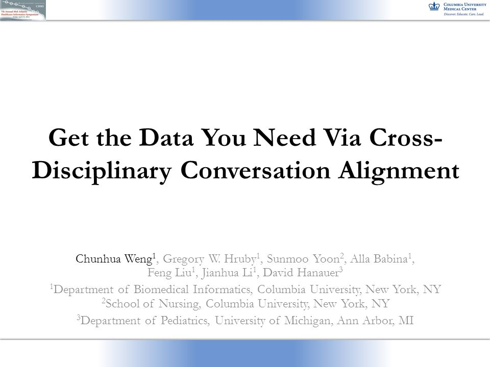 Get the Data You Need Via Cross- Disciplinary Conversation Alignment Chunhua Weng 1, Gregory W.
