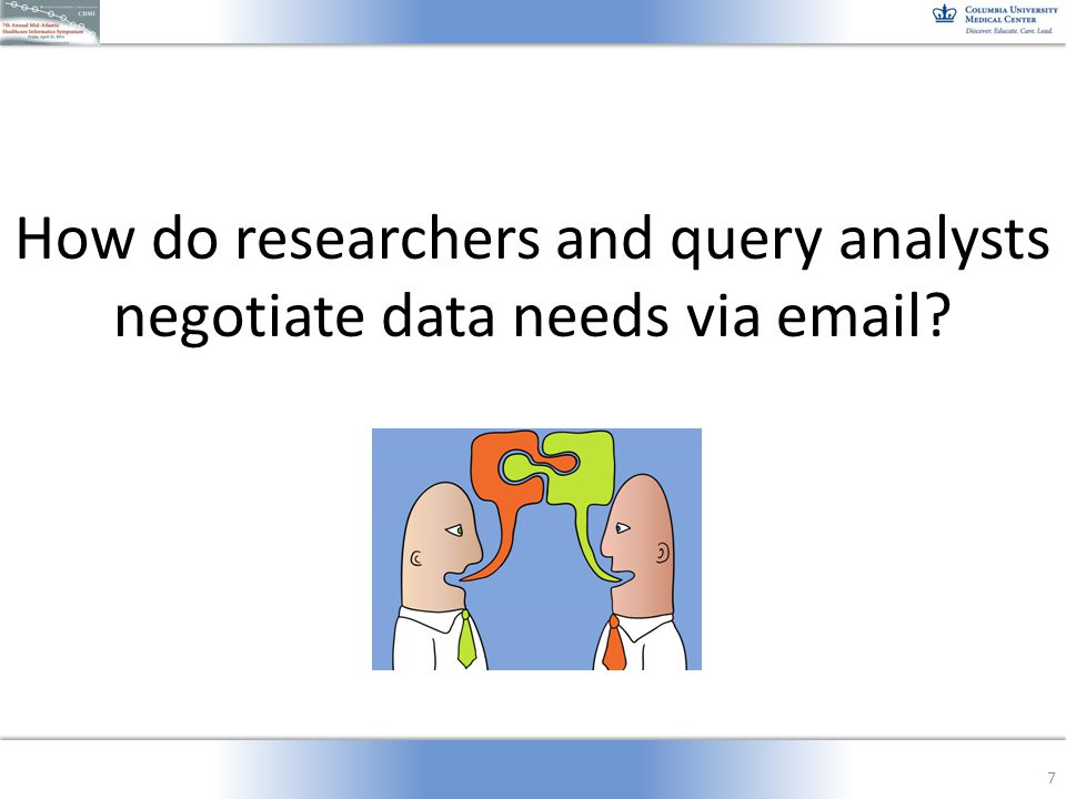 How do researchers and query analysts negotiate data needs via email? 7
