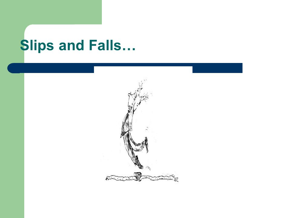 Slips and Falls…