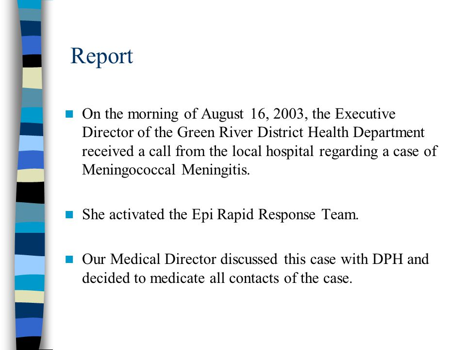 Report On the morning of August 16, 2003, the Executive Director of the Green River District Health Department received a call from the local hospital